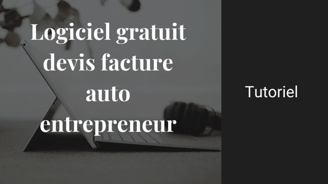 Read more about the article Logiciel gratuit devis facture auto entrepreneur