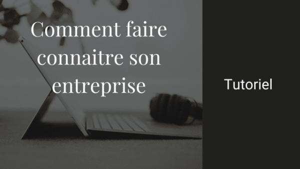 Read more about the article Comment faire connaitre son entreprise