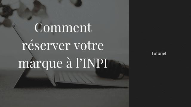 Read more about the article Comment réserver votre marque à l'INPI